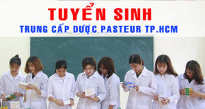 Tuyển sinh trung cấp Dược Pasteur TPHCM