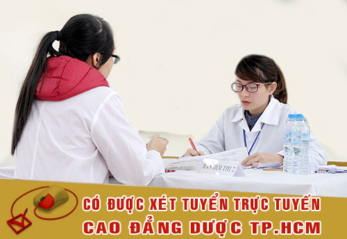 Có được Xét tuyển Cao đẳng Dược TPHCM trực tuyến hay không