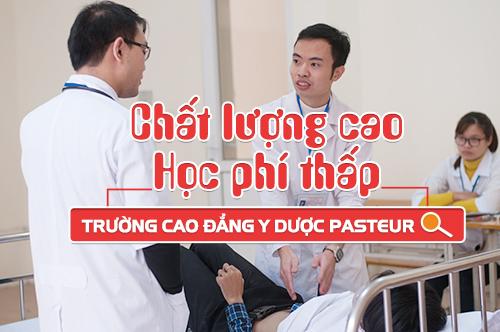Trường Cao đẳng Y Dược Pasteur chất lượng cao, học phí thấp